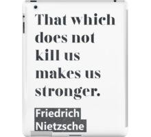 Friedrich Nietzsche quote C iPad Case/Skin