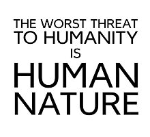 Humanity Human Nature Climate Change Opression Photographic Print