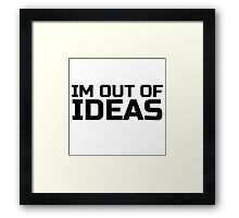 Funny Ironic Idea Ideas Random Humour Cool Text Framed Print