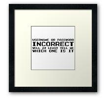 Password Computer Humour Joke IT Tech Geek Nerd Internet Framed Print