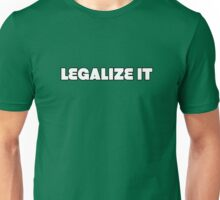 Legalize it Weed Marijuanna Pot Ganja Stoner Stoned Unisex T-Shirt