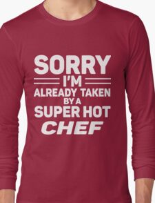 Sorry I'm Already Taken By A Super Hot Chef T-Shirt