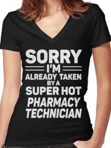 Sorry I'm Already Taken By A Super Hot Pharmacy Technician Women's Fitted V-Neck T-Shirt
