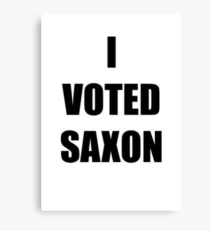 I VOTED SAXON Canvas Print