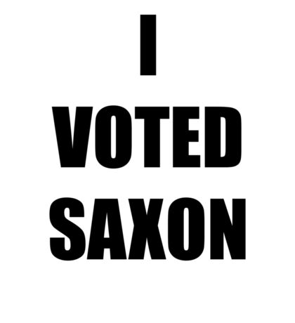I VOTED SAXON Sticker