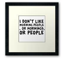Funny Morning People Coffee Humour  Framed Print
