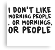 Funny Morning People Coffee Humour  Canvas Print