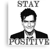Stay positive Charlie Sheen Canvas Print