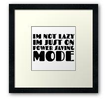 Laziness Lazy Humour Funny Joke Comedy Framed Print
