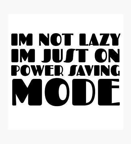 Laziness Lazy Humour Funny Joke Comedy Photographic Print