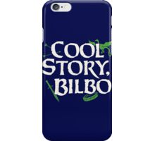 Cool Story Bilbo iPhone Case/Skin