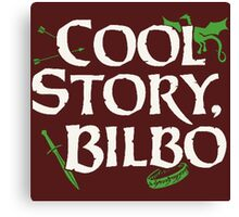 Cool Story Bilbo Canvas Print
