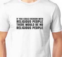 Religious Atheist Atheism Funny Smat Reason Science Fact Unisex T-Shirt