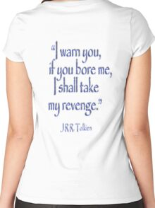 JRR, Tolkien, 'I warn you, if you bore me, I shall take my revenge' Women's Fitted Scoop T-Shirt