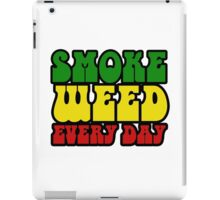 Smoke Weed Every Day Stoner Stoned Pot Marijuana  iPad Case/Skin
