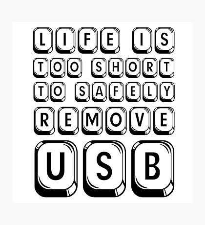 Funny Life Humour Computer IT Tech Geek Cool Cute USB Photographic Print