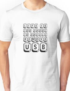 Funny Life Humour Computer IT Tech Geek Cool Cute USB Unisex T-Shirt
