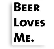 Beer Loves Me. Canvas Print