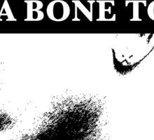 I Got A Bone To Pick Sticker
