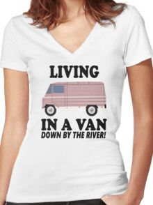 Living In A Van Down By The River Women's Fitted V-Neck T-Shirt