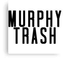Murphy Trash Canvas Print
