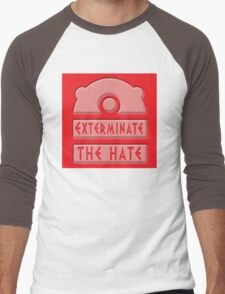 Exterminate the hate! Men's Baseball ¾ T-Shirt