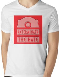 Exterminate the hate! Mens V-Neck T-Shirt