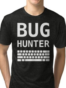 BUG HUNTER with Keyboard - Design for Test Engineers White Font Tri-blend T-Shirt