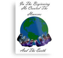He Created the Earth Metal Print