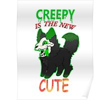 Creepy is the new cute Poster