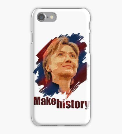 Hillary Clinton: Make History iPhone Case/Skin