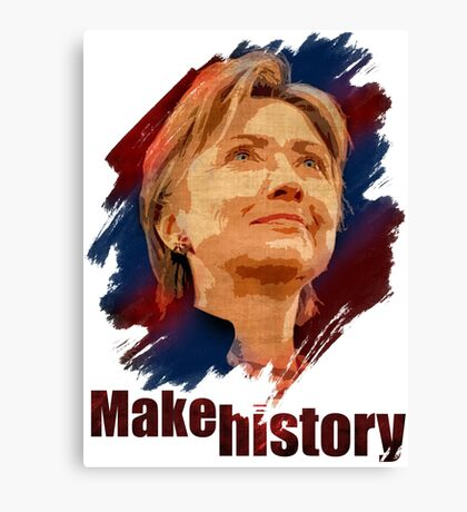 Hillary Clinton: Make History Canvas Print