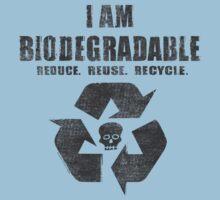 I Am Biodegradable  One Piece - Short Sleeve