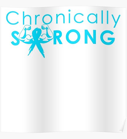 Chronically Strong - Bright Blue Poster
