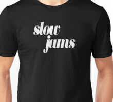 slow jams - white Unisex T-Shirt