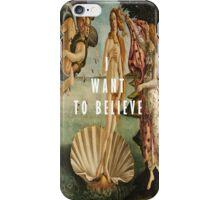I Want To Believe - The Birth of Venus iPhone Case/Skin