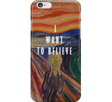 I Want To Believe - The Scream iPhone Case/Skin