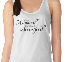 I am a mammal therefore I breastfeed Women's Tank Top