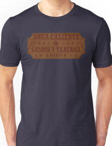 Agua Caliente - Saloon and Tavern Unisex T-Shirt