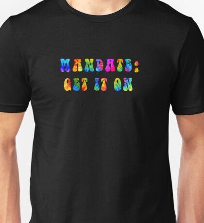 Mandate Get It On (groovy version) Unisex T-Shirt