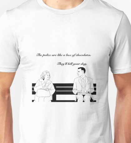 The police are like a box of chocolates... Unisex T-Shirt