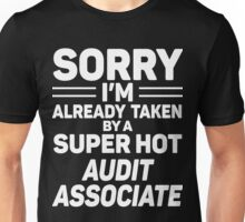 Sorry I'm Already Taken By A Super Hot Audit Associate Unisex T-Shirt
