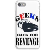 Geeks back for revenge iPhone Case/Skin