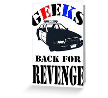 Geeks back for revenge Greeting Card