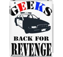 Geeks back for revenge iPad Case/Skin