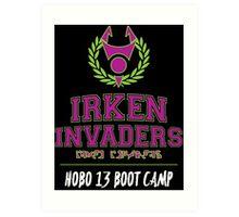 Irken Invaders: Hobo 13 Boot Camp Art Print