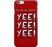 The Axe Man Cometh!! iPhone Case/Skin