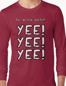 The Axe Man Cometh!! Long Sleeve T-Shirt
