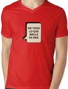 No todo lo que brilla es oro Mens V-Neck T-Shirt