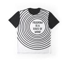 Freedom Is A State of Mind Graphic T-Shirt